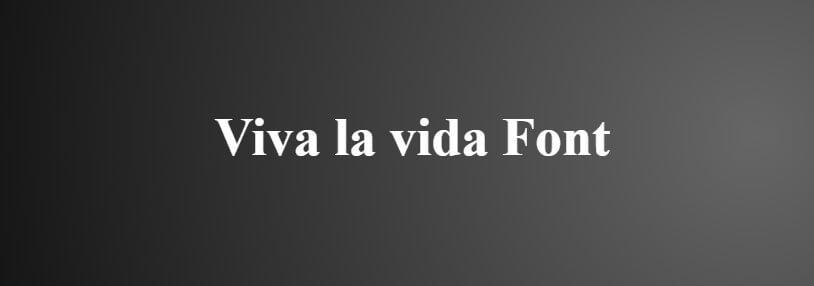 Viva La Vida Font