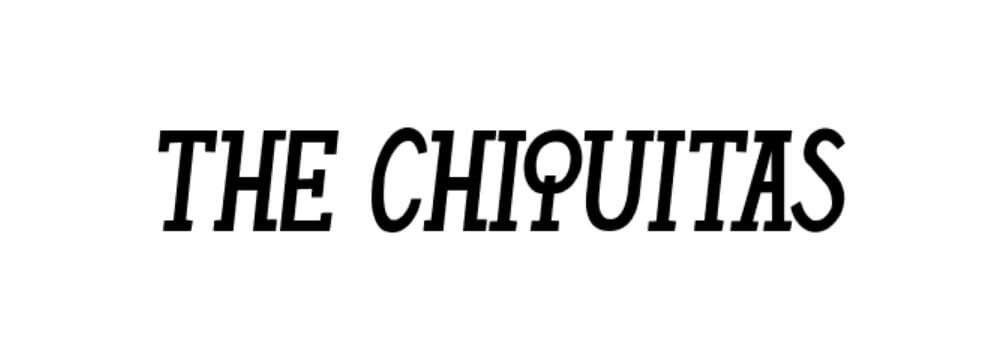 The Chiquitas Font